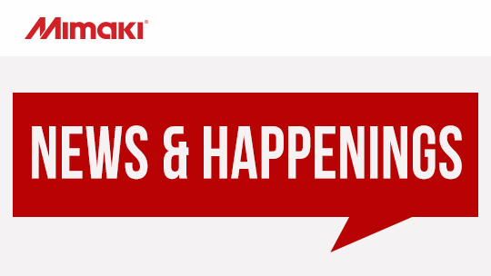 Mimaki News & Happenings